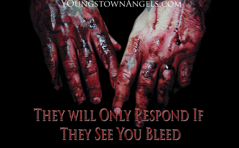 Let the Children See You Bleed For Them